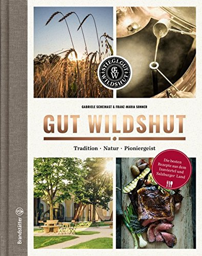 Unser Gut Wildshut - Tradition, Natur, Pioniergeist