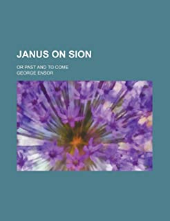Janus on Sion; Or Past and to Come