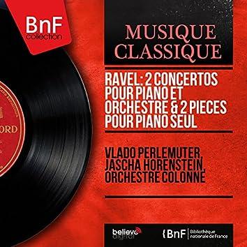 Ravel: 2 Concertos pour piano et orchestre & 2 Pièces pour piano seul (Mono Version)