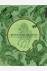 Mythical Beasts: An Artist's Field Guide to Designing Fantasy Creatures Hardcover