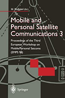 Mobile and Personal Satellite Communications 3: Proceedings of the Third European Workshop on Mobile/Personal Satcoms (EMP...