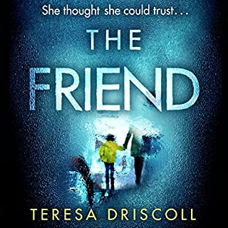 The Friend                   By:                                                                                                                                 Teresa Driscoll                               Narrated by:                                                                                                                                 Henrietta Meire                      Length: 7 hrs and 20 mins     25 ratings     Overall 4.1