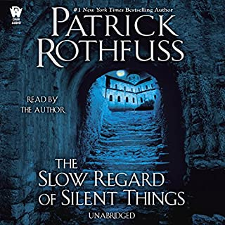 The Slow Regard of Silent Things     Kingkiller Chronicle, Book 2.5              Written by:                                                                                                                                 Patrick Rothfuss                               Narrated by:                                                                                                                                 Patrick Rothfuss                      Length: 3 hrs and 39 mins     99 ratings     Overall 4.4