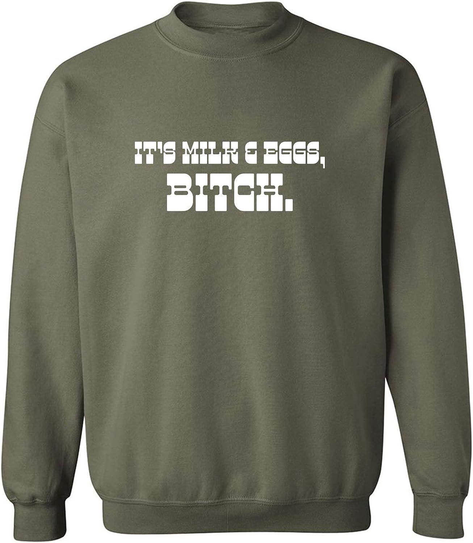 It's Milk & Eggs, Bitch Crewneck Sweatshirt