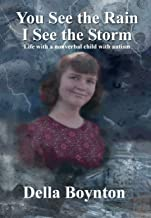 You See the Rain, I See the Storm; life with a nonverbal child with autism