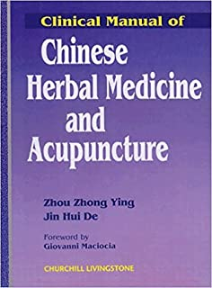 Clinical Manual of Chinese Herbal Medicine & Acupuncture
