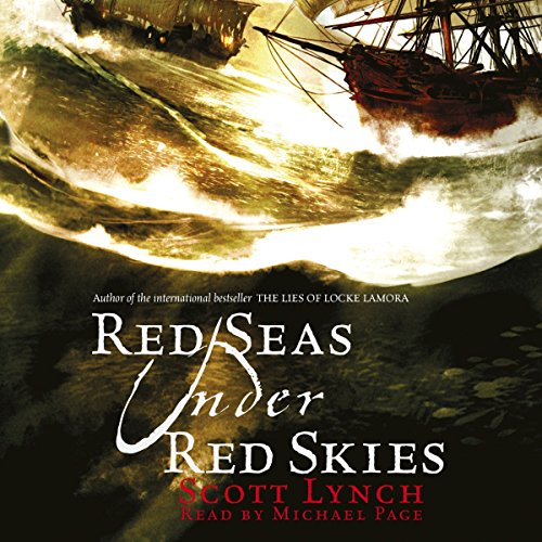 Red Seas Under Red Skies                   Written by:                                                                                                                                 Scott Lynch                               Narrated by:                                                                                                                                 Michael Page                      Length: 25 hrs and 34 mins     118 ratings     Overall 4.8