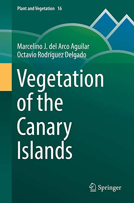 Vegetation of the Canary Islands (Plant and Vegetation Book 16) (English Edition)