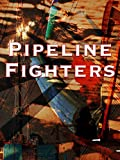 Pipeline Fighters