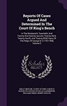Reports Of Cases Argued And Determined In The Court Of King's Bench: In The Nineteenth, Twentieth, And Twenty-first [twenty-second, Twenty-third, ... Reign Of George Iii. [1778-1785], Volume 3