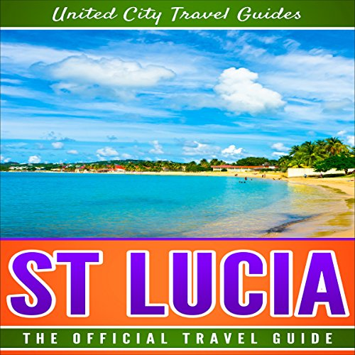 St Lucia: The Official Travel Guide cover art