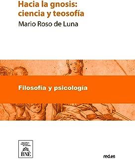 Hacia la gnosis : ciencia y teosofía (Spanish Edition)