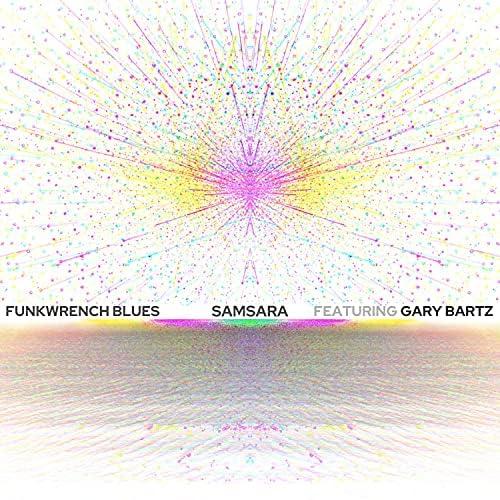 Funkwrench Blues feat. Gary Bartz