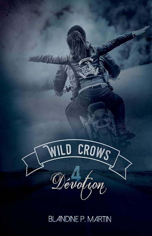 オーバーフロー魅力一握りWild Crows: 4. Dévotion