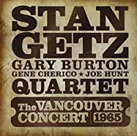 Vancouver Concert 1965 by Stan Getz (2008-08-20)