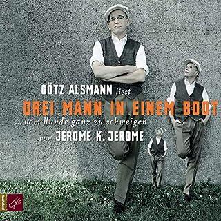 Drei Mann in einem Boot... vom Hunde ganz zu schweigen                   Autor:                                                                                                                                 Jerome K. Jerome                               Sprecher:                                                                                                                                 Götz Alsmann                      Spieldauer: 5 Std. und 59 Min.     4 Bewertungen     Gesamt 5,0