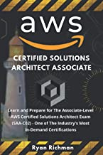 AWS Certified Solutions Architect Associate: Learn and Prepare for The Associate-Level AWS Certified Solutions Architect E...