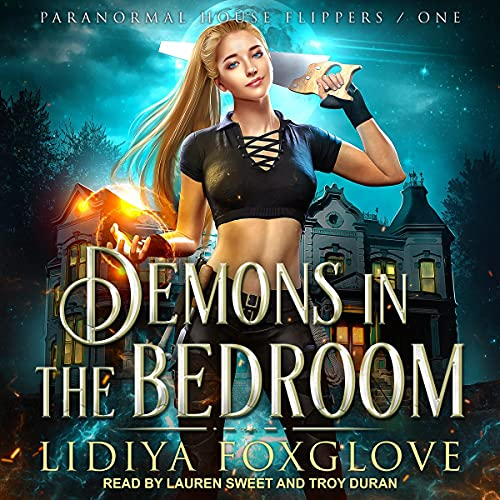 Demons in the Bedroom: Paranormal House Flippers Series, Book 1