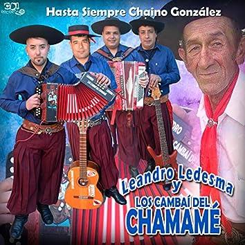 Hasta siempre Chaino Gonzalez (Chamamé)