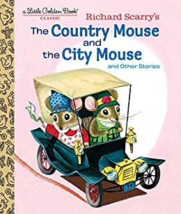 Richard Scarry's the Country Mouse and the City Mouse (Little Golden Book) by [Patricia Scarry, Richard Scarry]
