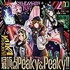 最頂点Peaky&Peaky!!