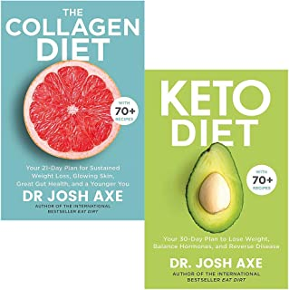 The Collagen Diet: A 28-Day Plan for Sustained Weight Loss, Glowing Skin, Great Gut Health and a Younger You & Keto Diet By Dr Josh Axe 2 Books Collection Set