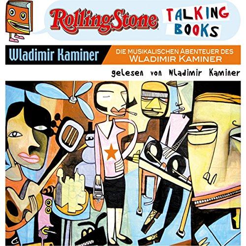 Die musikalischen Abenteuer des Wladimir Kaminer: Rolling Stone - Talking Books