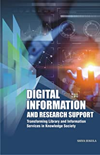 Digital Information and Research Support: Transforming Library and Information Services in Knowledge Society
