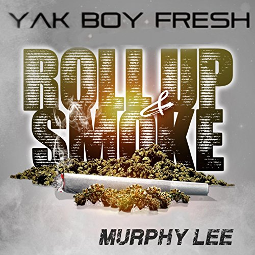 Roll up & Smoke (feat. Murphy Lee) [Explicit]