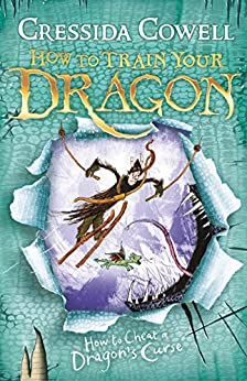 How to Train Your Dragon: How To Cheat A Dragon's Curse: Book 4 by [Cressida Cowell]