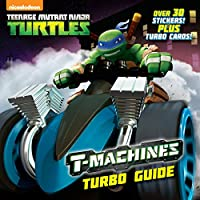 T-Machines Turbo Guide (Teenage Mutant Ninja Turtles) (Pictureback(R))