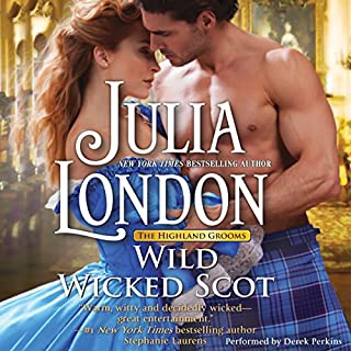 Wild Wicked Scot     The Highland Grooms, #1              By:                                                                                                                                 Julia London                               Narrated by:                                                                                                                                 Derek Perkins                      Length: 10 hrs and 27 mins     6 ratings     Overall 4.7