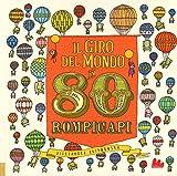 Il giro del mondo in 80 rompicapi. Ediz. a colori...