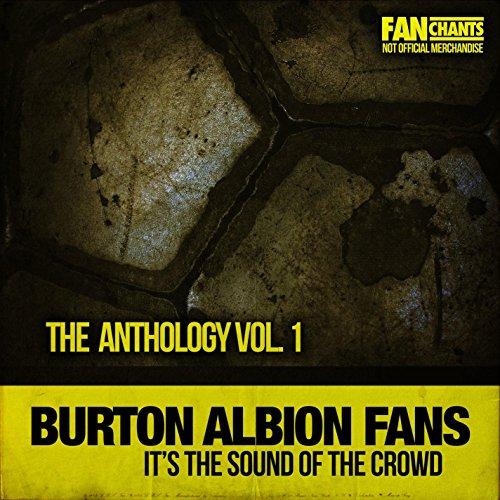 Burton Albion Fans: The Anthology Vol. 1