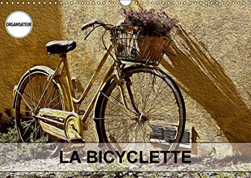 LA BICYCLETTE (Calendrier mural 2018 DIN A3 horizontal): Tableaux de peinture numérique sur le thème de la bicyclette. (Calendrier anniversaire, 14 ... Le Lay, Nadia: TABLEAUX DE PEINTURE NUMERIQUE
