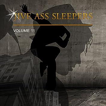 Jive Ass Sleepers, Vol. 11