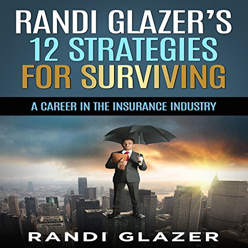 Randi Glazer's 12 Strategies for Surviving a Career in the Insurance Industry audiobook cover art