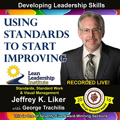 Developing Leadership Skills 21: Using Standards to Start Improving - Module 3 Section 3 audiobook cover art