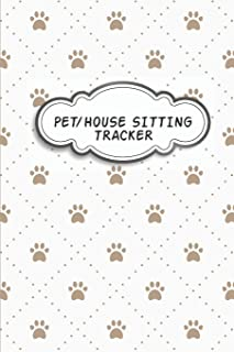 Pet/House Sitting Tracker: Notebook For Pet House Sitting Business to write in I Organizer and tracker for women, girls, men who house or pet sit I 6 x 9 in 100 page white and brown paws