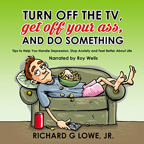 Turn Off the TV, Get Off Your Ass, and Do Something audiobook cover art