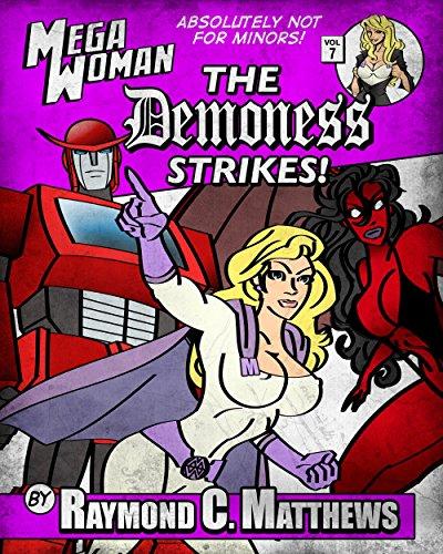 Mega Woman: The Demoness Strikes: An Erotic Superhero Adventure (The Adventures of...