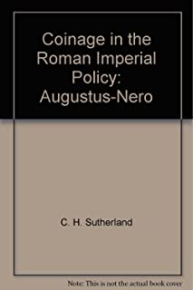 Coinage in the Roman Imperial Policy: Augustus-Nero