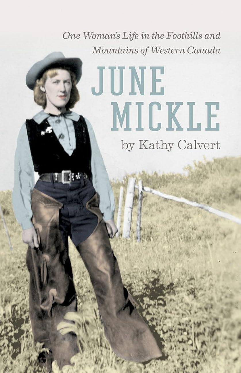 ラブ艶免疫June Mickle: One Woman's Life in the Foothills and Mountains of Western Canada (English Edition)