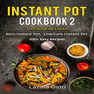 Instant Pot Cookbook 2     This Book Includes: Keto Instant Pot, Low Carb Instant Pot              By:                                                                                                                                 Lazara Gato                               Narrated by:                                                                                                                                 Michelle Procopio                      Length: 5 hrs and 56 mins     1 rating     Overall 5.0