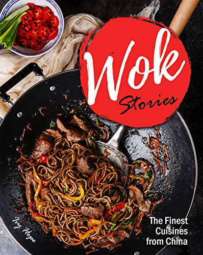 Wok Stories: The Finest Cuisines from China (English Edition)