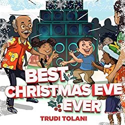 Image: Best Christmas Eve Ever | Paperback: 32 pages | by TRUDI TOLANI (Author). Publisher: Independently published (November 3, 2020)