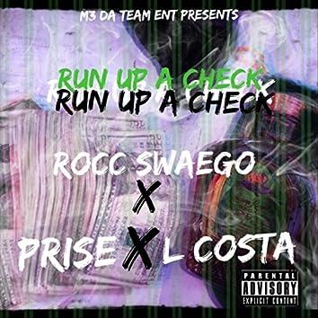 Run up a Check (feat. L Costa & Prise)