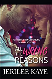 All the Wrong Reasons: When something so wrong can feel so right!