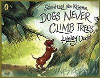 Schnitzel Von Krumm Dogs Never Climb Trees (Hairy Maclary and Friends)