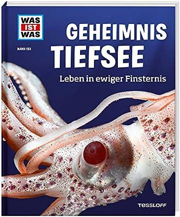 WAS IST WAS Band 133 Geheinis Tiefsee Leben in ewiger Finsternis WAS IST WAS Sachbuch Band 133 by Manfred Baur